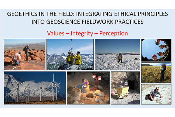 Geoethics in the Field: Integrating Ethical Principles into Geoscience Fieldwork Practices AIPG010 (2020)